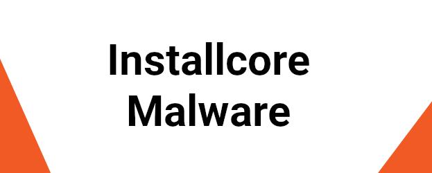 Installcore Malware