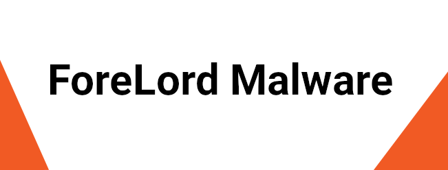 ForeLord Malware