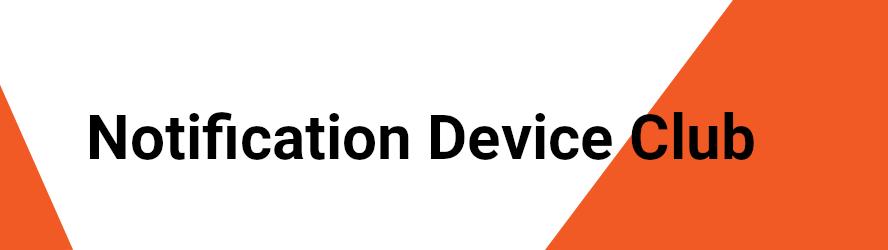Notification Device Club