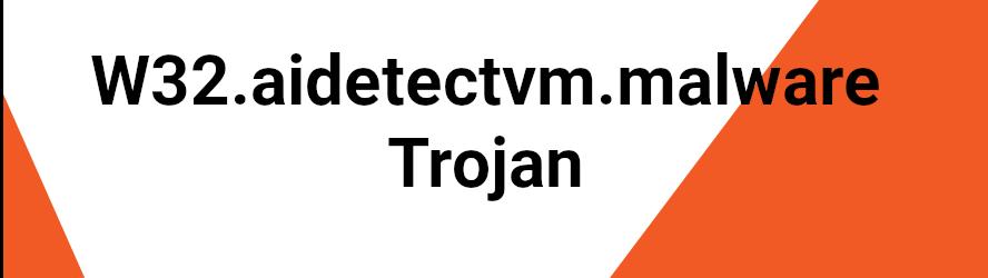 W32.aidetectvm.malware
