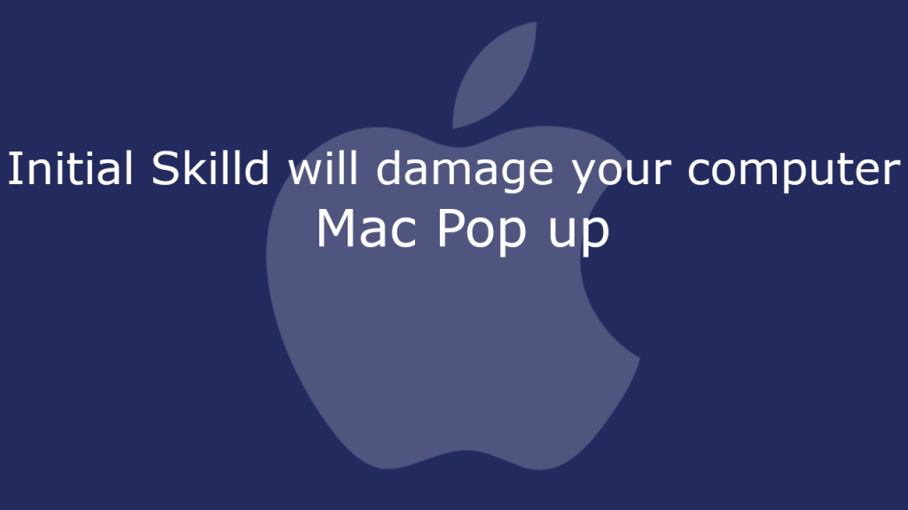 Initial Skilld will damage your computer