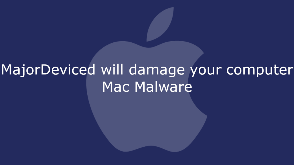 MajorDeviced will damage your computer