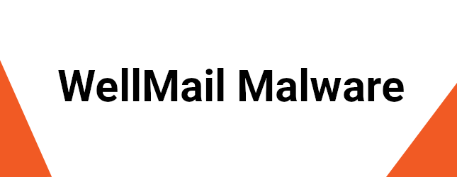 WellMail Malware