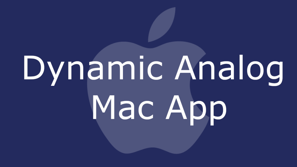 Dynamic Analog Mac