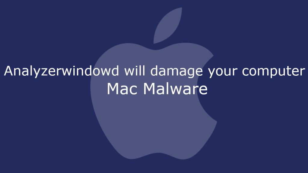 Analyzerwindowd will damage your computer