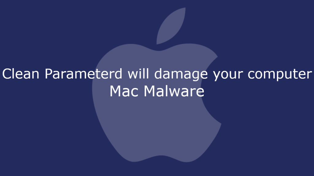 Clean Parameterd will damage your computer