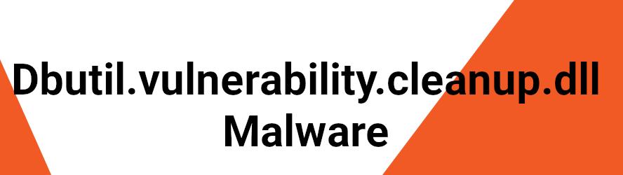 Dbutil.vulnerability.cleanup.dll