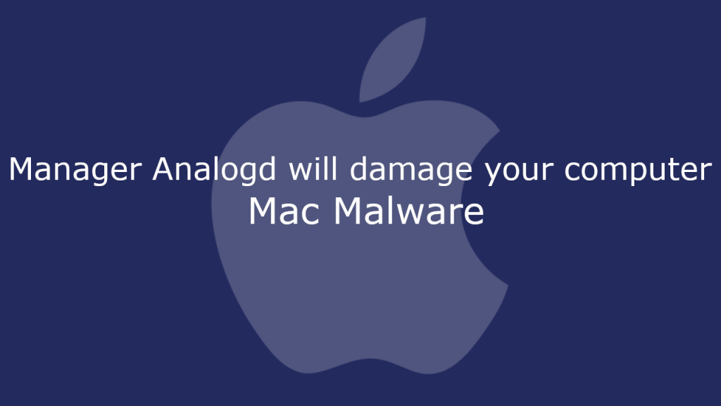 Manager Analogd will damage your computer