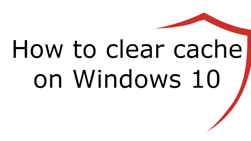 How To Clear Cache On Windows 10 1024x576