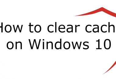 How To Clear Cache On Windows 10 380x260